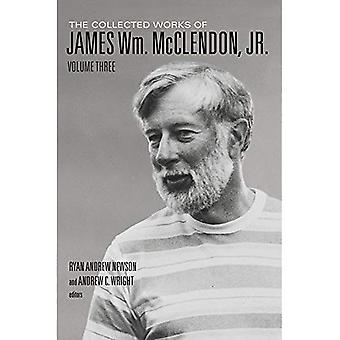 Collected Works of James WM McClendon JR, The: 3