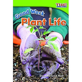 Good Work: Plant Life (Foundations Plus) (Time for Kids Nonfiction Readers)