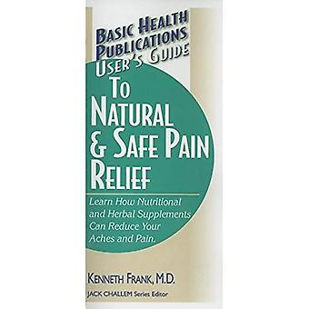 User's Guide to Natural and Safe Pain Relief (Basic Health Publications User's Guide) (Basic Health Publications User's Guide)