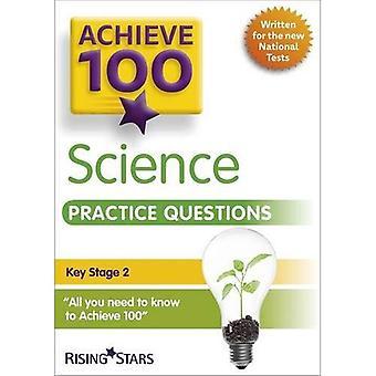 Achieve 100 Science Practice Questions (Achieve 100 Practice Questions)