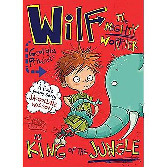 Wilf the Mighty Worrier is King of the Jungle: Book 3 - Wilf the Mighty Worrier