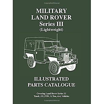 Military Land Rover Series III (lightweight) Parts Catalogue (Parts Catalogues)