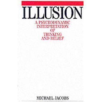 Ilusão: Uma interpretação psicodinâmica de pensamento e crença