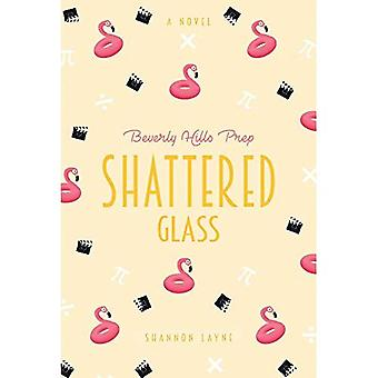 Shattered Glass (Beverly Hills Prep)
