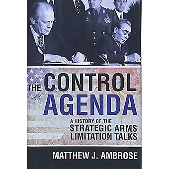 The Control Agenda - A History of the Strategic Arms Limitation Talks