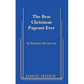 The Best Christmas Pageant Ever by Robinson & Barbara