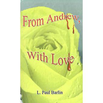 From Andrew with Love by Barlin & L. Paul