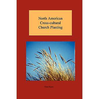 North American Crosscultural Chiesa piantando da Rogers & Glenn
