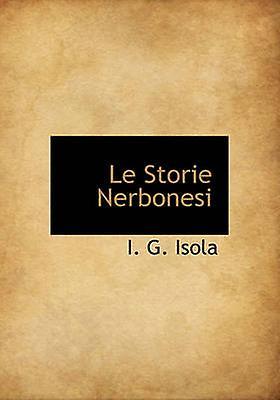 Le Storie Nerbonesi by Isola & I. G.