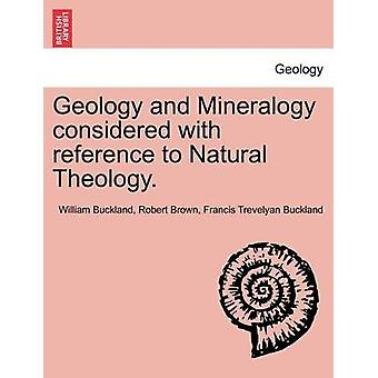 Geology and Mineralogy considered with reference to Natural Theology. Vol. II by Buckland & William