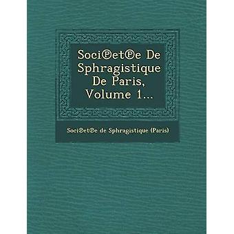 Soci Et ه دي سفراجيستيك دي باريس حجم 1... قبل Soci Et هاء سفراجيستيك دي باريس