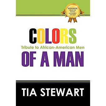 Colors of a Man Tribute to AfricanAmerican Men by Stewart & Tia