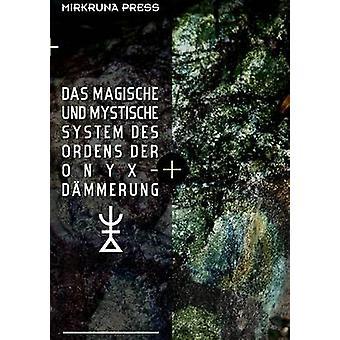 Das Magische und Mystische System des Ordens der OnyxDmmerung by Van Verde & Alexander