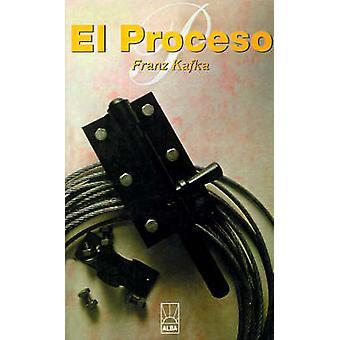 El Proceso by Kafka & Franz