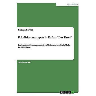 Fokalisierungstypen in Kafkas Das Urteil by Kahles & Gudrun