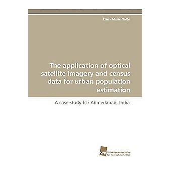 The application of optical satellite imagery and census data for urban population estimation by Nolte & Eike Marie