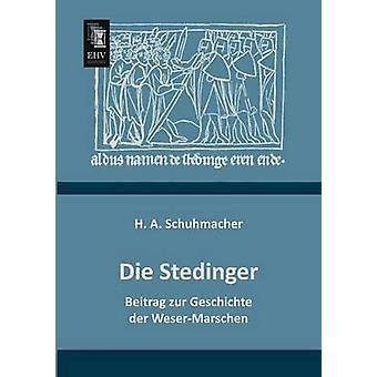 Die Stedinger by Schuhmacher & H. a.