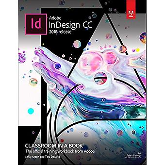 Adobe InDesign CC Classroom in a Book (2018 release) by Kelly Kordes
