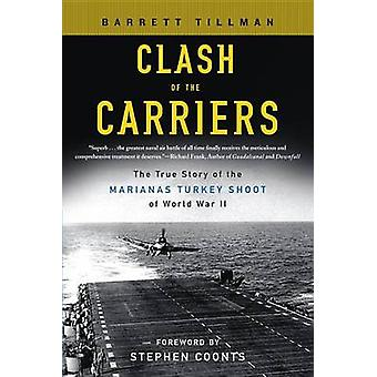 Clash of the Carriers - The True Story of the Marianas Turkey Shoot of