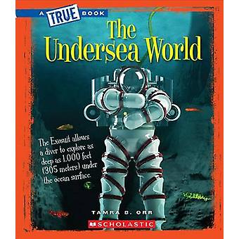 The Undersea World by Tamra Orr - 9780531227770 Book