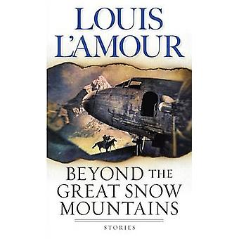 Beyond the Great Snow Mountains by Louis L'Amour - 9780553580419 Book