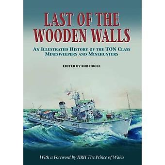 Last of the Wooden Walls - An Illustrated History of the Ton Class Min