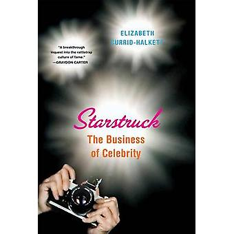 Starstruck - The Business of Celebrity by Elizabeth Currid-Halkett - 9