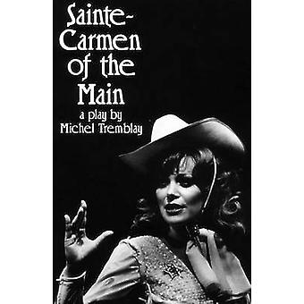 Sainte-Carmen of the Main by Michel Tremblay - John Van Burek - 97808