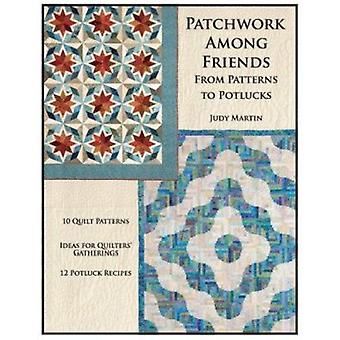 Patchwork Among Friends - From Patterns to Potlucks Book
