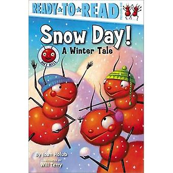 Snow Day! - A Winter Tale by Joan Holub - Will Terry - 9781416951353 B