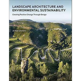 Landscape Architecture and Environmental Sustainability - Creating Pos