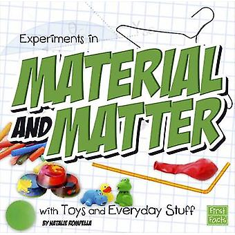 Experiments in Material and Matter with Toys and Everyday Stuff by Na