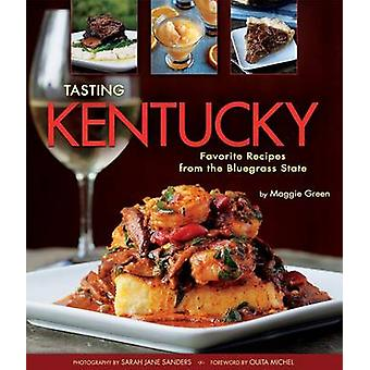 Tasting Kentucky - Favorite Recipes from the Bluegrass State by Maggie