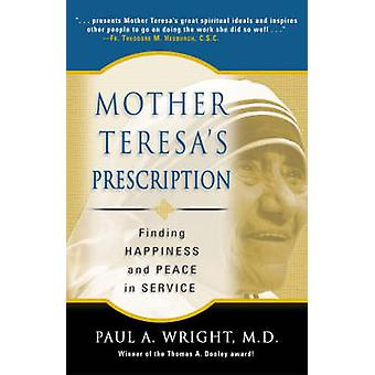 Mother Teresa's Prescription - Finding Happiness and Peace in Service