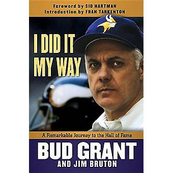 I Did It My Way - A Remarkable Journey to the Hall of Fame by Jim Brut