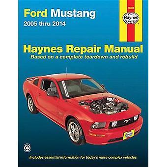 Ford Mustang Automotive Repair Manual - 2005-14 by Editors of Haynes M