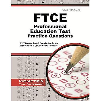 FTCE Professional Education Test Practice Questions - FTCE Practice Te