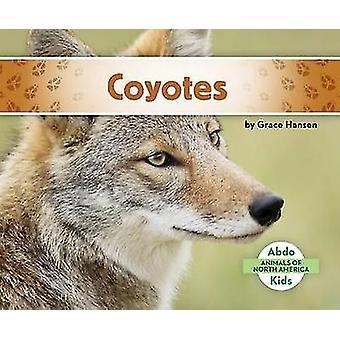 Coyotes by Grace Hansen - 9781680801095 Book