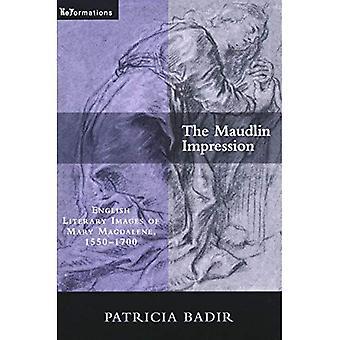 L'impressione di Maudlin: Immagini letterarie inglesi di Maria Maddalena, 1550-1700 (ReForms: Medievale e Prima Moderna)