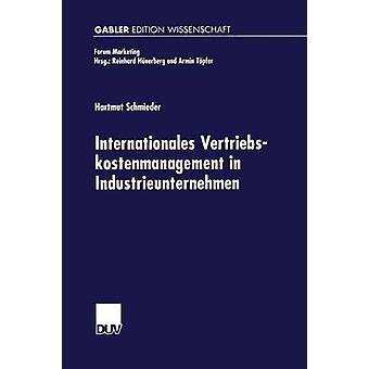 Internationales Vertriebskostenmanagement in Industrieunternehmen by Schmieder & Hartmut