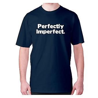 Mens funny t-shirt slogan tee novelty humour hilarious -  Perfectly Imperfect