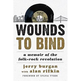 Wounds to Bind by Jerry Burgan & Alan Rifkin & Sylvia Tyson