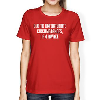 Unfortunate Circumstances Lady's Red T-shirt Funny Typographic Tee