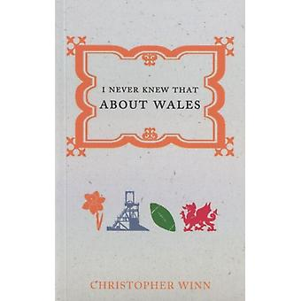 I Never Knew That About Wales (Paperback) by Winn Christopher