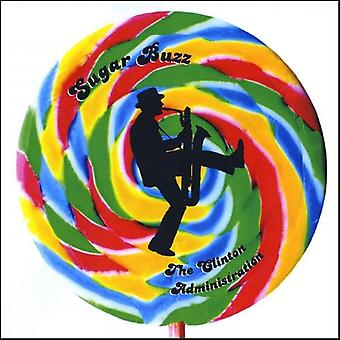 Clinton Administration - suiker Buzz [CD] USA importeren