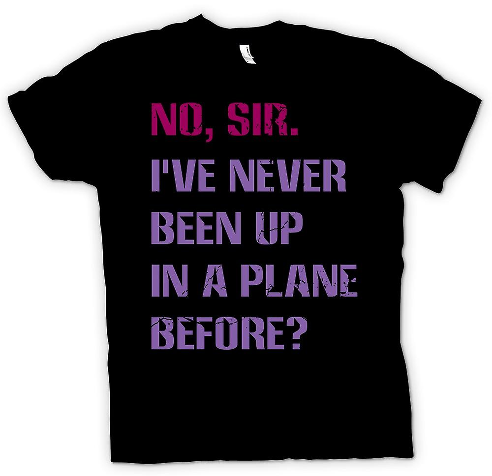 Mens T-shirt - No, Sir I've Never Been Up In A Plane Before - Quote
