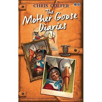 The Mother Goose Diaries by Chris Colfer - 9780349132259 Book