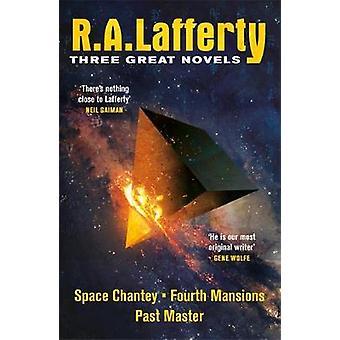 R. A. Lafferty - três grandes romances - espaço Chantey - quarta mansões-