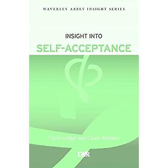 Insight into Self-Acceptance by Chris Ledger - Claire Musters - 97817