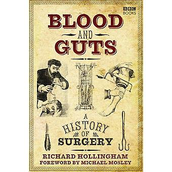 Blood and Guts - A History of Surgery by Richard Hollingham - Michael